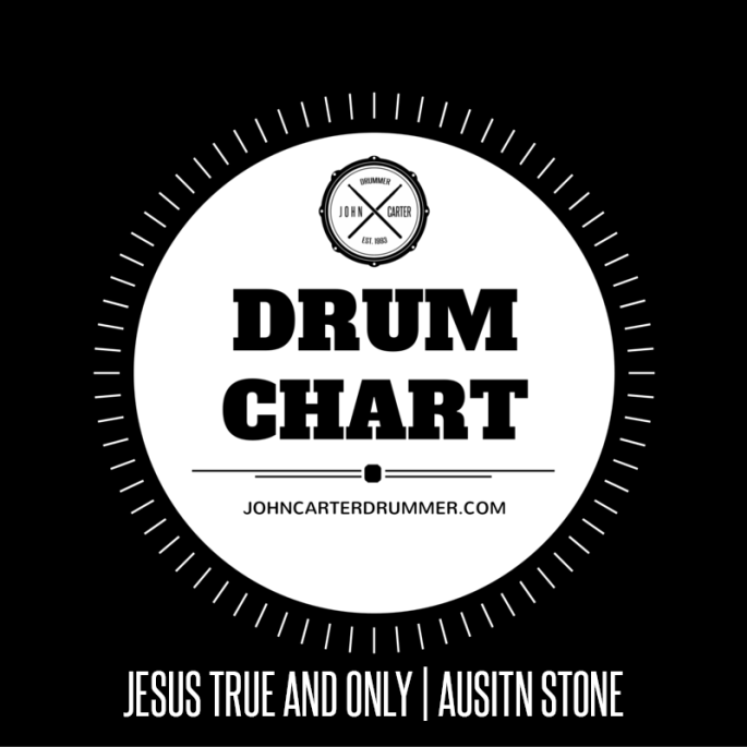 DRUM CHART - JESUS TRUE AND ONLY